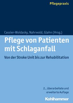 Pflege von Patienten mit Schlaganfall von Cassier-Woidasky,  Anne-Kathrin, Glahn,  Joerg, Nahrwold,  Jörg
