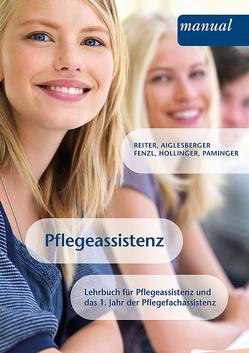 Pflegeassistenz von Aiglesberger,  Michael, Fenzl,  Ruth M., Hollinger,  Isabel, Paminger,  Martina, Reiter,  Monika