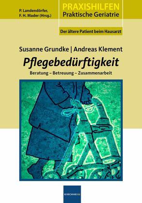 Pflegebedürftigkeit von Grundke,  Susanne, Klement,  Andreas, Landendörfer,  Peter, Mader,  Frank H.