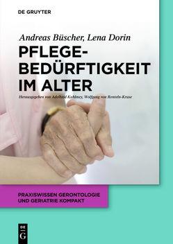 Pflegebedürftigkeit im Alter von Büscher,  Andreas, Dorin,  Lena, Kuhlmey,  Adelheid, Renteln-Kruse,  Wolfgang von