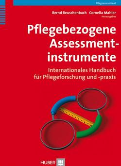 Pflegebezogene Assessmentinstrumente von Mahler,  Cornelia, Reuschenbach,  Bernd