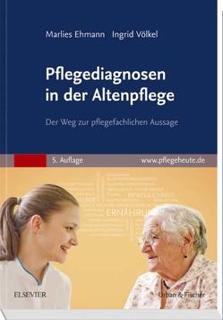 Pflegediagnosen in der Altenpflege von Ehmann,  Marlies, Völkel,  Ingrid