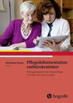 Pflegedokumentation entbürokratisiert von Panka,  Christiane