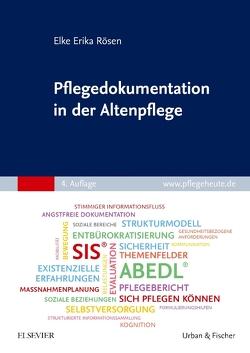 Pflegedokumentation in der Altenpflege von Rösen,  Elke-Erika