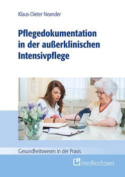 Pflegedokumentation in der außerklinischen Intensivpflege von Neander,  Klaus-Dieter