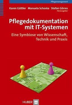 Pflegedokumentation mit IT-Systemen von Görres,  Stefan, Güttler,  Karen, Schoska,  Manuela