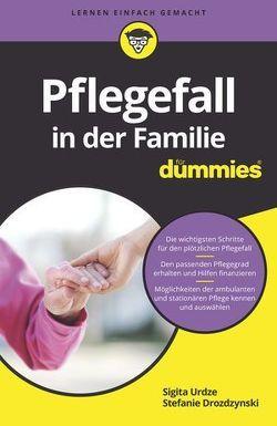Pflegefall in der Familie für Dummies von Drozdzynski,  Stefanie, Urdze,  Sigita