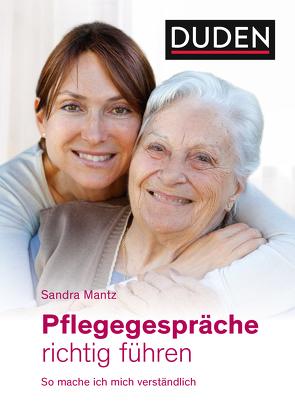 Pflegegespräche richtig führen von Mantz,  Sandra, Rosentreter,  Sophie
