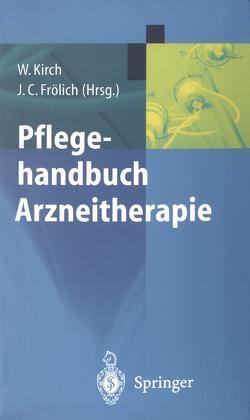 Pflegehandbuch Arzneitherapie von Frölich,  J.C., Kirch,  W., Korn,  M.