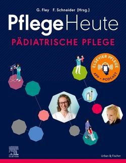 PflegeHeute Pädiatrische Pflege von Fley,  Gabriele, Schneider,  Florian