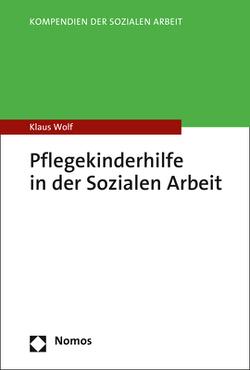 Pflegekinderhilfe in der Sozialen Arbeit von Wolf,  Klaus