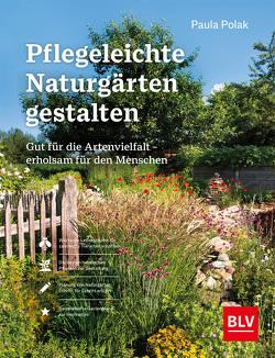 Pflegeleichte Naturgärten gestalten von Polak,  Paula