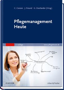 Pflegemanagement Heute von Conzen,  Christel, Freund,  Jutta, Overlander,  Gabriele