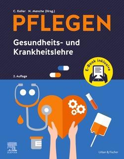 PFLEGEN Gesundheits- und Krankheitslehre + E-Book von Keller,  Christine, Menche,  Nicole