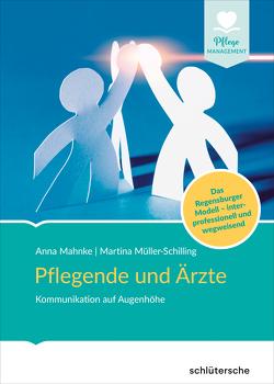 Pflegende und Ärzte von Mahnke,  Anna, Müller-Schilling,  Prof. Dr. Martina