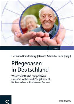Pflegeoasen in Deutschland von Adam-Paffrath,  Renate, Brandenburg,  Hermann