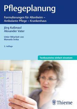 Pflegeplanung von Kußmaul,  Jörg, Sroka,  Manuela, Vater,  Alexander