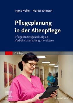 Pflegeplanung in der Altenpflege von Ehmann,  Marlies, Völkel,  Ingrid
