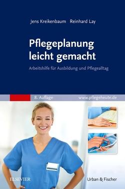 Pflegeplanung leicht gemacht von Kreikenbaum,  Jens, Lay,  Reinhard