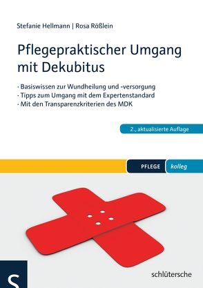Pflegepraktischer Umgang mit Dekubitus von Hellmann,  Stefanie, Rößlein,  Rosa