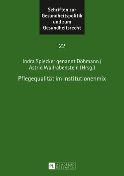 Pflegequalität im Institutionenmix von Spiecker gen. Döhmann,  Indra, Wallrabenstein,  Astrid