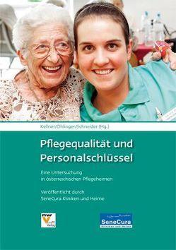 Pflegequalität und Personalschlüssel von Kellner,  Anton, Öhlinger,  Rudolf, Schneider,  Remo