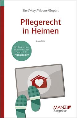 Pflegerecht in Heimen von Gepart,  Christian, Maurer,  Ewald, Mayr,  Klaus, Zierl,  Hans Peter