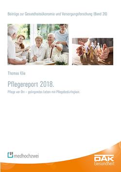Pflegereport 2018 von Klie,  Thomas, Storm,  Andreas