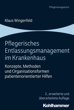 Pflegerisches Entlassungsmanagement im Krankenhaus von Wingenfeld,  Klaus