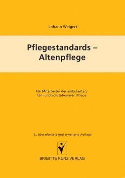 Pflegestandards – Altenpflege von Weigert,  Johann