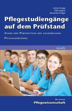 Pflegestudiengänge auf dem Prüfstand von Jürgens,  Olaf, Knopp,  Lothar, Krüger,  Alexandra