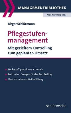 Pflegestufenmanagement von Kämmer,  Karla, Schlürmann,  Birger