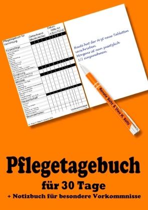 Pflegetagebuch für 30 Tage – inkl. Notizbuch von Sültz,  Renate, Sültz,  Uwe H.