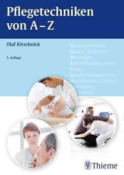 Pflegetechniken von A – Z von Kirschnick,  Olaf