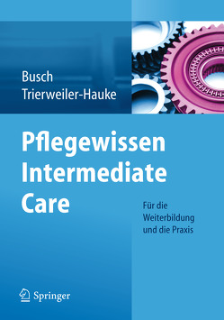 Pflegewissen Intermediate Care von Busch,  Jutta, Trierweiler-Hauke,  Birgit