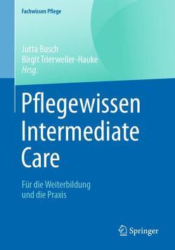 Pflegewissen Intermediate Care von Busch,  Jutta, Stolecki,  Dietmar, Trierweiler-Hauke,  Birgit