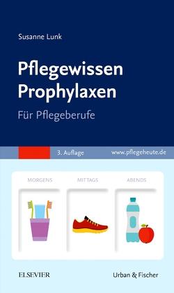 Pflegewissen Prophylaxen von Lunk,  Susanne