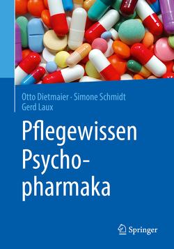 Pflegewissen Psychopharmaka von Dietmaier,  Otto, Laux,  Gerd, Schmidt,  Simone