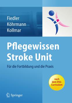 Pflegewissen Stroke Unit von Fiedler,  Christine, Köhrmann,  Martin, Kollmar,  Rainer