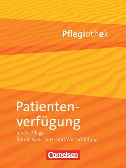 Pflegiothek / Patientenverfügung in der Pflege von Hofmann,  Irmgard