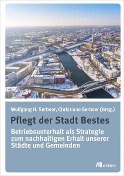 Pflegt der Stadt Bestes von Serbser,  Christiane, Serbser,  Wolfgang H.