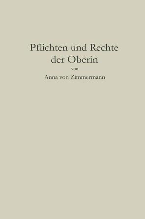 Pflichten und Rechte der Oberin von von Zimmermann,  Anna