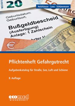 Pflichtenheft Gefahrgutrecht von Holzhäuser,  Jörg, Lenz,  Kerstin, Schünemann,  Joachim