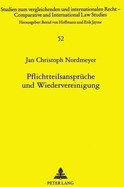 Pflichtteilsansprüche und Wiedervereinigung von Nordmeyer,  Jan Christoph