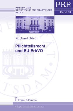 Pflichtteilsrecht und EU-ErbVO von Hördt,  Michael