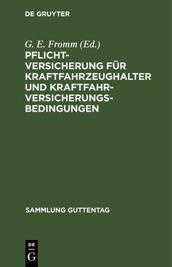 Pflichtversicherung für Kraftfahrzeughalter und Kraftfahrversicherungsbedingungen von Fromm,  Gerhard Erich