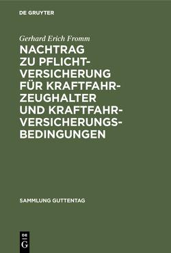 Nachtrag zu Pflichtversicherung für Kraftfahrzeughalter und Kraftfahrversicherungsbedingungen von Fromm,  Gerhard Erich