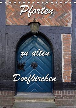 Pforten zu alten Dorfkirchen (Tischkalender 2018 DIN A5 hoch) von Berg,  Martina