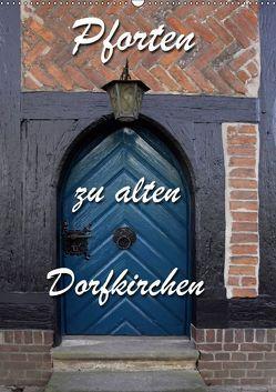 Pforten zu alten Dorfkirchen (Wandkalender 2019 DIN A2 hoch) von Berg,  Martina