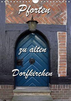 Pforten zu alten Dorfkirchen (Wandkalender 2019 DIN A4 hoch) von Berg,  Martina